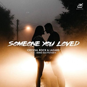 CRYSTAL ROCK & LAZARD FEAT. DENIS KALYTOVSKYI - SOMEONE YOU LOVED